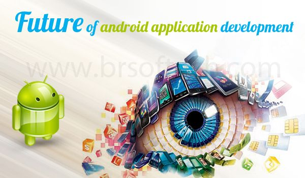 future android application development