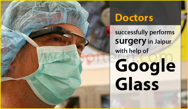 Live Surgery with Google Glass In Jaipur
