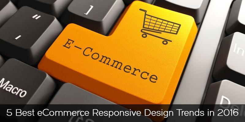 5 Best eCommerce Responsive Web Design Trends in 2016