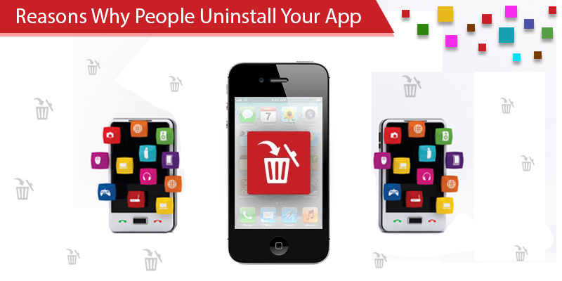 Reasons why people uninstall your apps