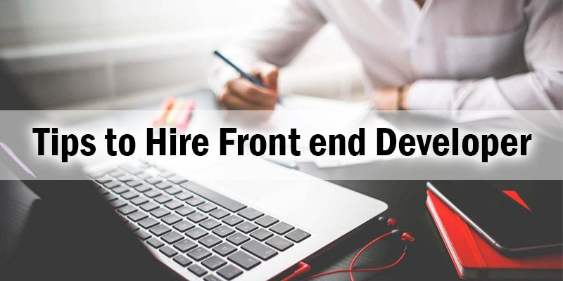 Tips to hire front end developer