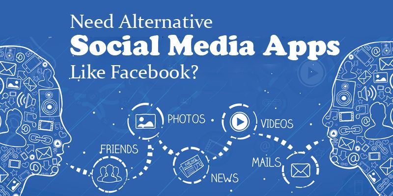 Need to Know About Alternative Social Media Apps Like Facebook ?