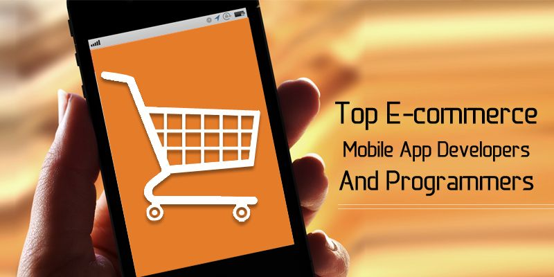 How to Find Top E-commerce Mobile apps Developers & Programmers