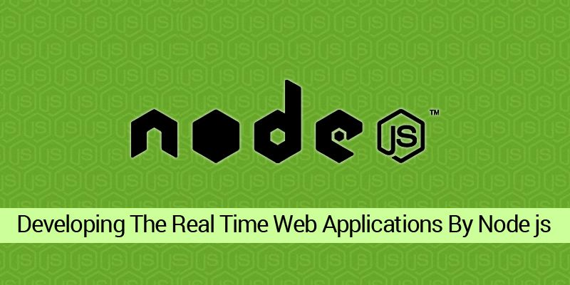 Build a Real Time Web Application with Node js - BR Softech Blog