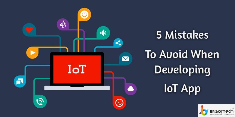 mistakes-to-avoid-when-developing-iot-application