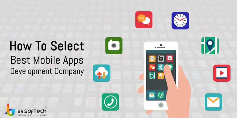 How to Select Best Mobile Apps Development Company