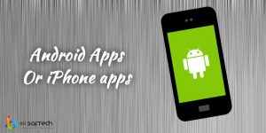 Android apps or iPhone apps