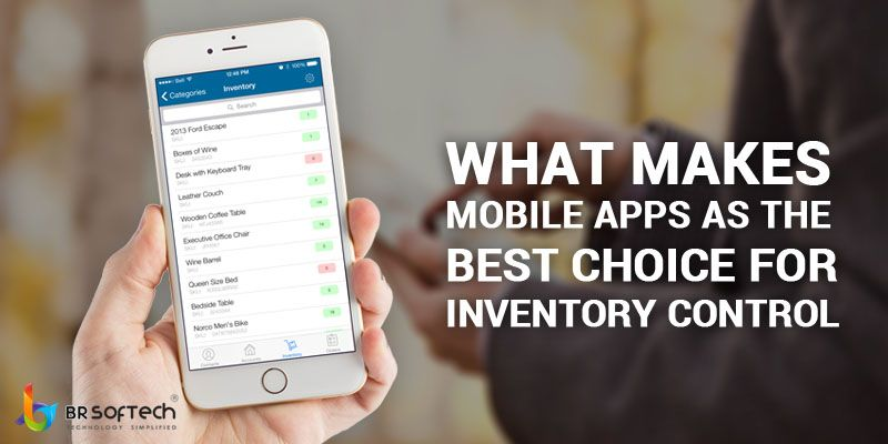 What makes mobile apps as the best choice for Inventory Control