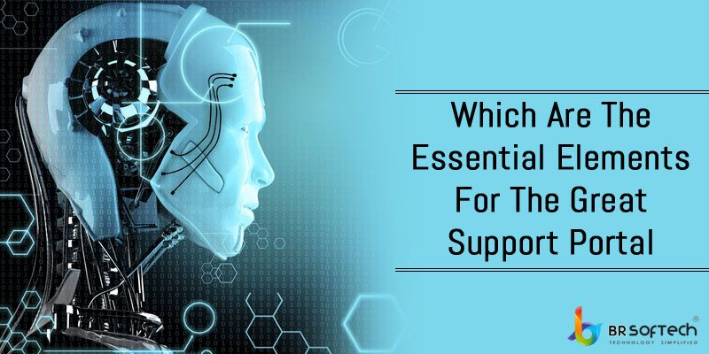 Which are the essential elements for the great support portal
