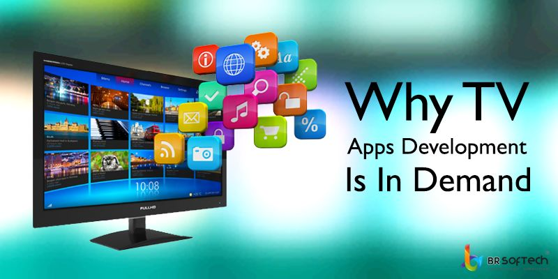 Why TV apps development is in demand ?