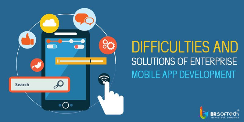 Challenges and Solution In Enterprise Mobile App Development