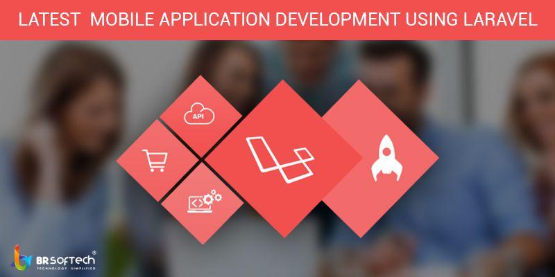 Latest Mobile Application Development Using Laravel