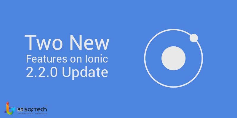 Two New Features on Ionic 2