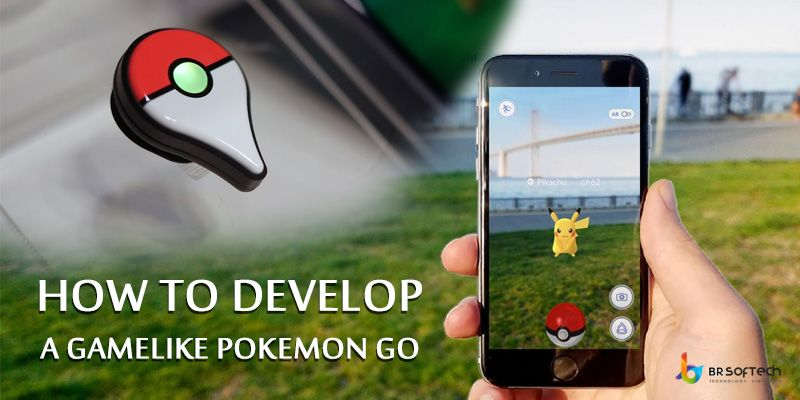 Know about How to develop a game like Pokemon Go ?