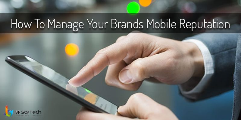 How to Manage your Brand's Mobile Reputation ?