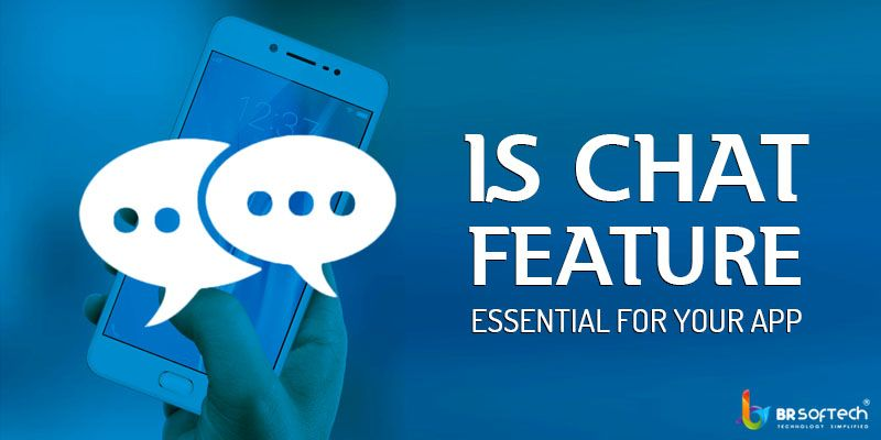 Is Chat Feature Essential For Your App ?