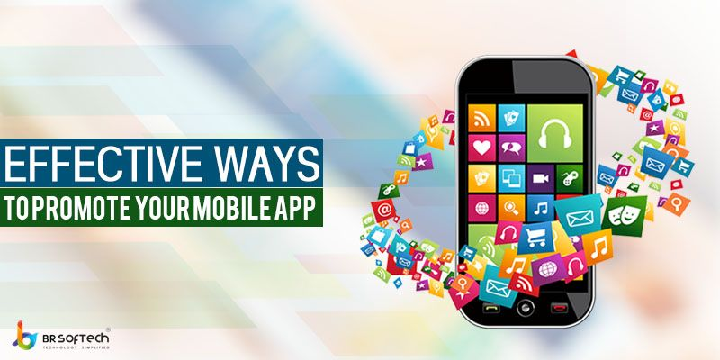 Effective Ways to Promote Your Mobile App