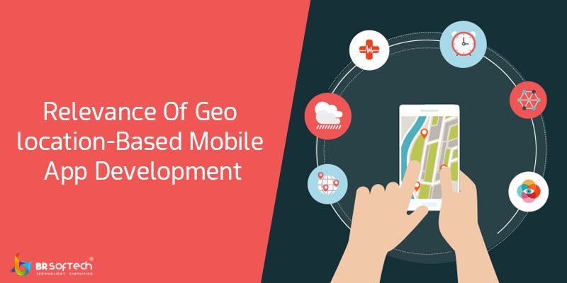 Relevance Of Geo location-Based Mobile App Development
