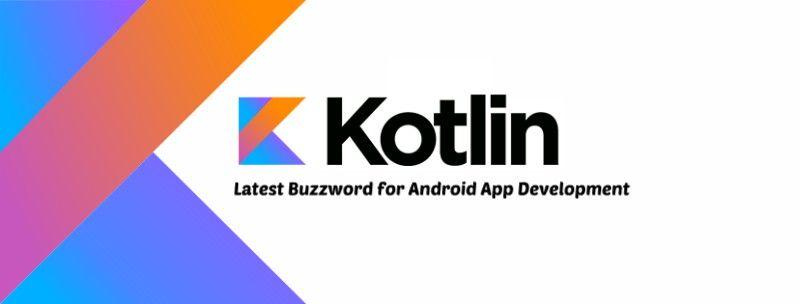 Kotlin: Latest Buzzword for Android App Development