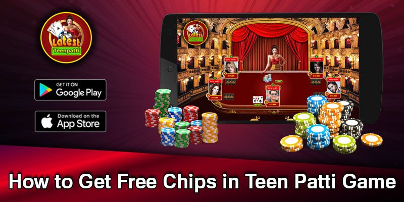 Tips for getting free bonus chips in the latest Teen Patti App