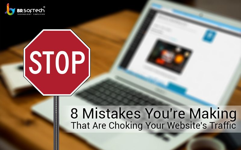 8 Mistakes Youre Making That Are Choking Your Websites Traffic