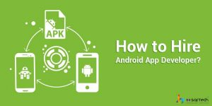 How to Hire Android App Developer