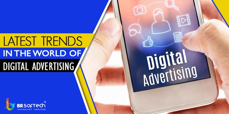 Latest Trends in the World of Digital Advertising