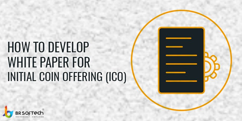 How to develop white paper for Initial Coin Offering (ICO)