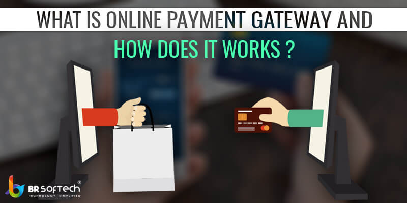 What is online Payment gateway and How Does it works