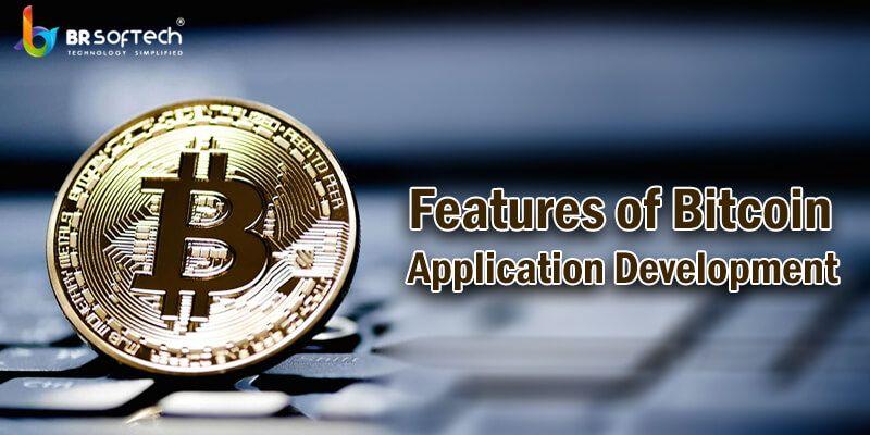 features of Bitcoin Application Development