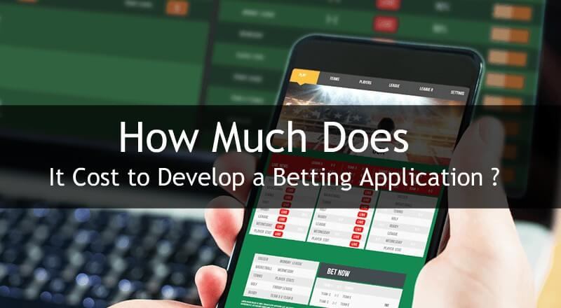 How Much Does it cost to Develop a Betting Application ?