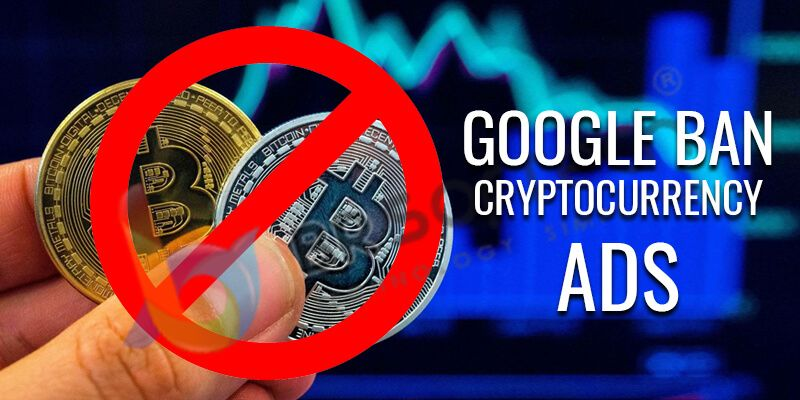 Google Will Completely Ban ICO and Crypto Ads Starting In June