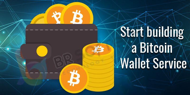 start building a Bitcoin Wallet Service