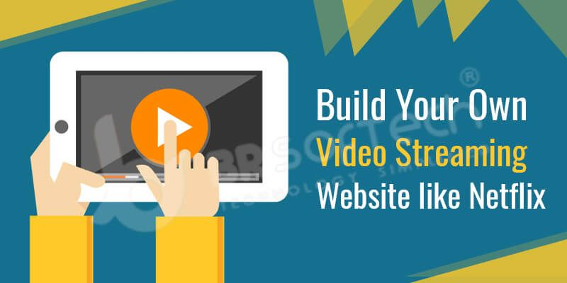 Build Your Own Video Streaming Website like Netflix | BR Softech