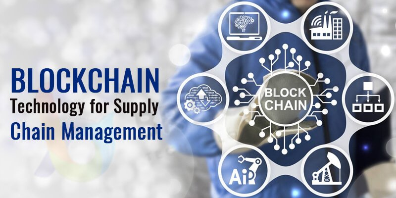 How Blockchain Technology is Enhancing Supply Chain Management ?