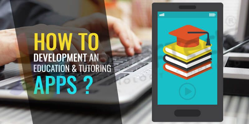 How to Development an Education & Tutoring Apps