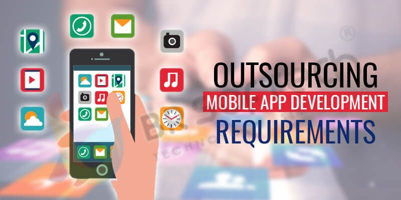 Outsourcing Mobile App Development Requirements