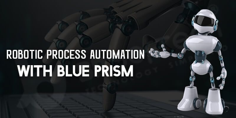 Robotic Process Automation with Blue Prism