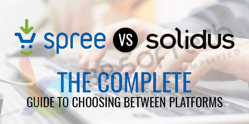 Spree Commerce vs Solidus: The Complete Guide to Choosing