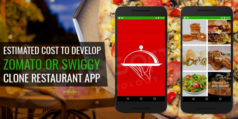 Estimated Cost to Develop Zomato or Swiggy Clone Restaurant App