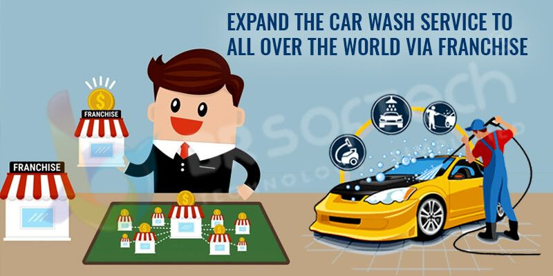 Expand the Car wash service to all over the world via Franchise