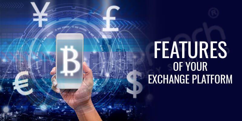Features of your exchange platform