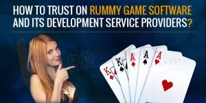 How to Trust on Rummy Game Software and its Development Service Providers
