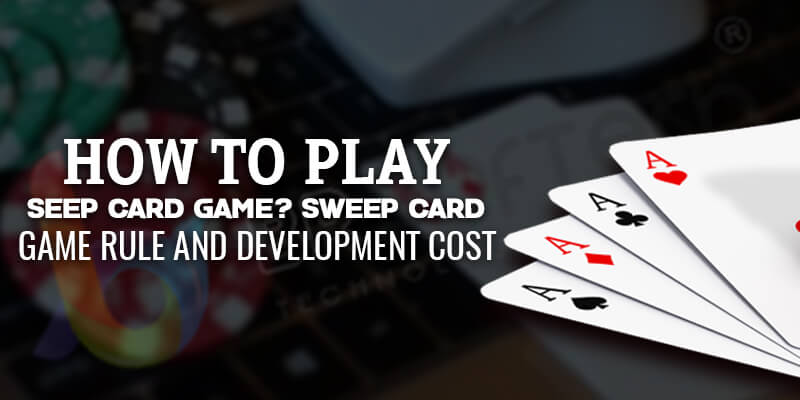 How to Play Seep Card Game? Sweep Card Game Rule and
