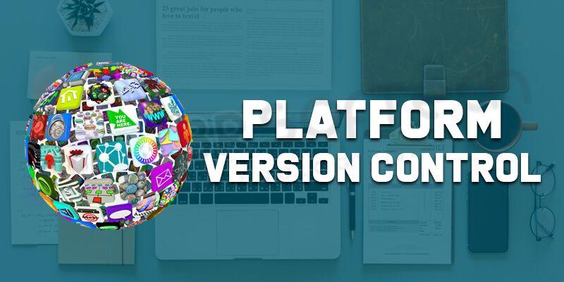 Platform Version Control