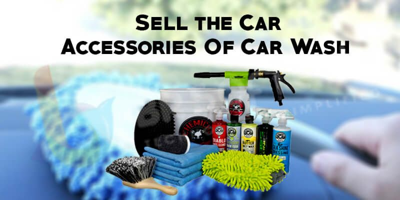 Sell the Car Accessories Of Car Wash
