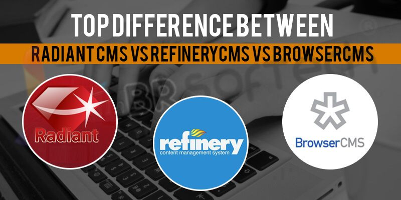Top Difference Between Radiant CMS vs RefineryCMS vs BrowserCMS