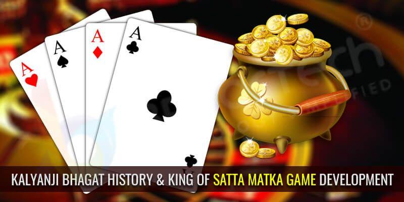 kalyanji bhagat history & King Of satta Matka Game Development