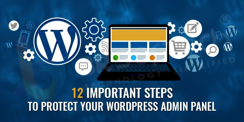 12 Important Steps To Protect Your WordPress Admin Panel