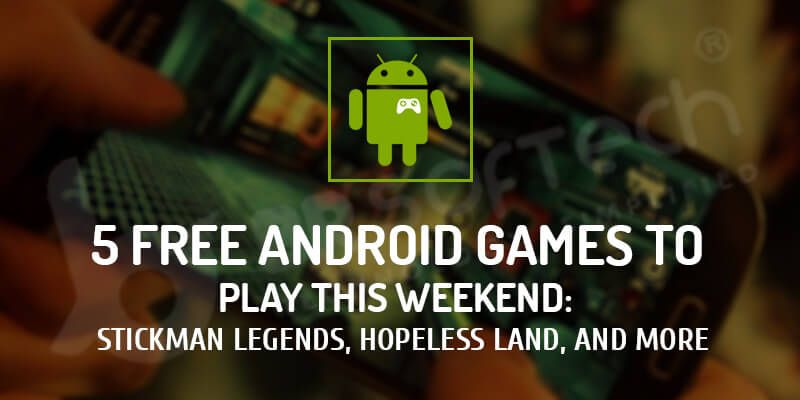 Best 5 Free Android Games to Play this Weekend: PUBG, Legends, and More